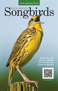 North American Songbirds: Identify The Most Common Songbirds And Hear Their Calls On Your Smartphone
