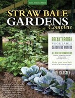 Straw Bale Gardens Complete: Breakthrough Vegetable Gardening Method - All-new Information On…