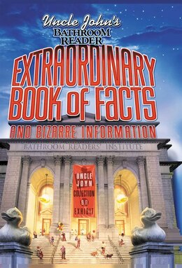 Book Uncle John's Bathroom Reader Extraordinary Book of Facts and Bizarre Information: And Bizarre… by Bathroom Readers' Institute