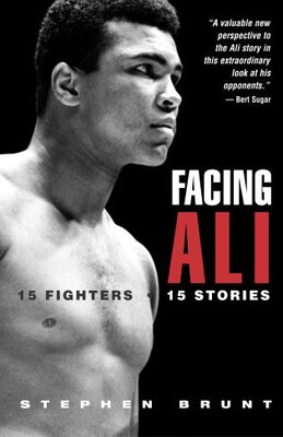 Book Facing Ali: 15 Fighters / 15 Stories by Stephen Brunt