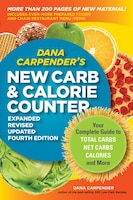 Dana Carpender's New Carb And Calorie Counter-expanded, Revised, And Updated 4th Edition: Your…
