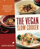 The Vegan Slow Cooker: Simply Set It And Go With 150 Recipes For Intensely Flavorful, Fuss-free…