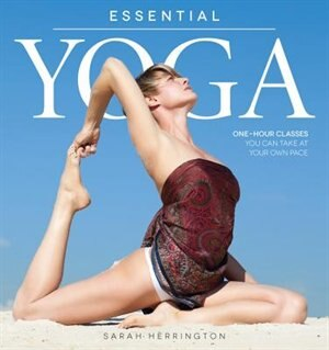 Essential Yoga: One-hour Classes You Can Take At Your Own Pace by Na