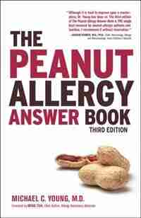 The Peanut Allergy Answer Book, 3rd Ed. by Michael C Young