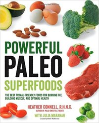 Powerful Paleo Superfoods: The Best Primal-friendly Foods For Burning Fat, Building Muscle And…