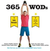 365 Wods: Burpees, Deadlifts, Snatches, Squats, Box Jumps, Situps, Kettlebell Swings, Double Unders…