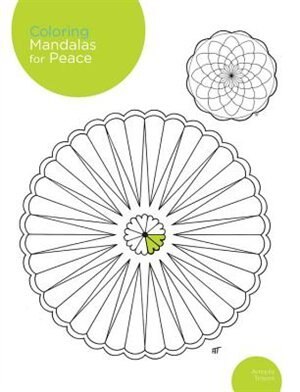 Coloring Mandalas For Peace: 200 Original Illustrations by Armelle Troyon