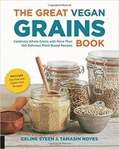 Book The Great Vegan Grains Book: Celebrate Whole Grains With More Than 100 Delicious Plant-based… by Celine Steen