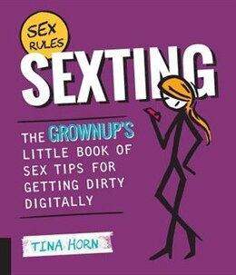 Book Sexting: The Grownup's Little Book Of Sex Tips For Getting Dirty Digitally by Tina Horn