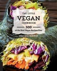 The Little Vegan Cookbook: 500 Of The Best Vegan Recipes Ever