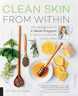 Clean Skin From Within: The Spa Doctor's Two-week Program To Glowing, Naturally Youthful Skin by Na