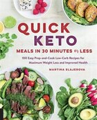 Quick Keto Meals In 30 Minutes Or Less: 100 Easy Prep-and-cook Low-carb Recipes For Maximum Weight…