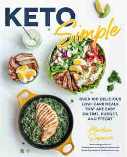 Keto Simple: Over 100 Delicious Low-carb Meals That Are Easy On Time, Budget, And Effort by Martina Slajerova