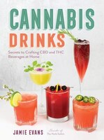Cannabis Drinks: Secrets To Crafting Cbd And Thc Beverages At Home