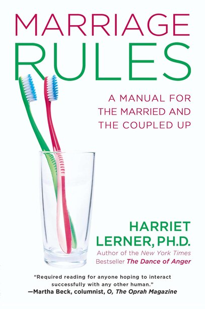 Marriage Rules: A Manual For The Married And The Coupled Up by Harriet Lerner