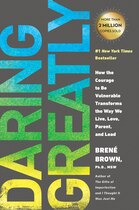 Book Daring Greatly: How The Courage To Be Vulnerable Transforms The Way We Live, Love, Parent, And Lead by Brené Brown