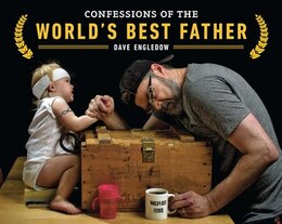 Book Confessions Of The World's Best Father by Dave Engledow