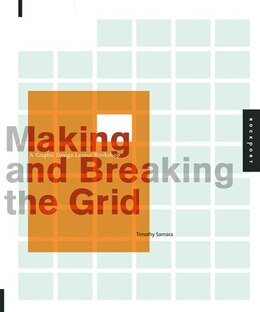 Book Making and Breaking the Grid: A Graphic Design Layout Workshop by Timothy Samara
