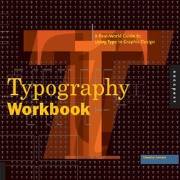 Book Typography Workbook: A Real-World Guide to Using Type in Graphic Design by Timothy Samara