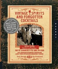 Vintage Spirits and Forgotten Cocktails: From the Alamagoozlum to the Zombie 100 Rediscovered…