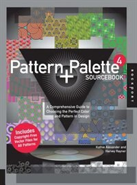 Book Pattern and Palette Sourcebook 4: A Comprehensive Guide to Choosing the Perfect Color and Pattern… by Kathie Alexander