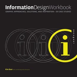 Book Information Design Workbook: Graphic Approaches, Solutions, And Inspiration + 30 Case Studies by Kim Baer