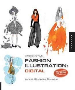 Book Essential Fashion Illustration: Digital: Includes Cd-rom Ai/jpeg/psd by Loreto Binvignat Streeter