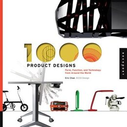 Book 1,000 Product Designs: Form, Function, and Technology from Around the World by Eric Chan
