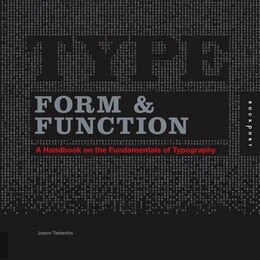 Book Type Form & Function: A Handbook on the Fundamentals of Typography by Jason Tselentis