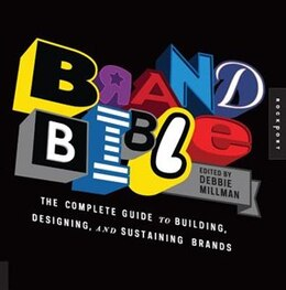 Book Brand Bible: The Complete Guide To Building, Designing, And Sustaining Brands by Debbie Millman