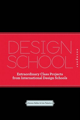 Book Design School: Extraordinary Class Projects From International Design Schools by Steven Heller
