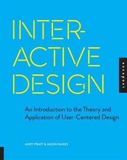 Book Interactive Design: An Introduction To The Theory And Application Of User-centered Design by Andy Pratt
