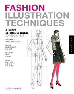 Book Fashion Illustration Techniques: A Super Reference Book for Beginners by Zeshu Takamura