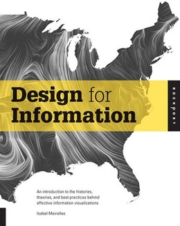 Book Design For Information: An Introduction To The Histories, Theories, And Best Practices Behind… by Isabel Meirelles