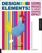 Design Elements, Using Images To Create Graphic Impact: A Graphic Style Manual For Effective Image…