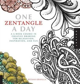 Book One Zentangle A Day: A 6-week Course In Creative Drawing For Relaxation, Inspiration, And Fun by Beckah Krahula