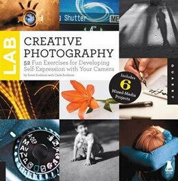 Book Creative Photography Lab: 52 Fun Exercises For Developing Self-expression With Your Camera… by Steve Sonheim