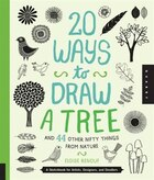 20 Ways To Draw A Tree And 44 Other Nifty Things From Nature: A Sketchbook For Artists, Designers…