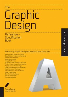 Book The Graphic Design Reference & Specification Book: Everything Graphic Designers Need To Know Every… by Poppy Evans
