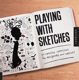 Book Playing With Sketches: 50 Creative Exercises For Designers And Artists by Whitney Sherman