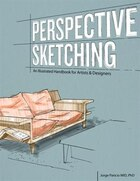 Perspective Sketching: An Illustrated Handbook For Artists & Designers