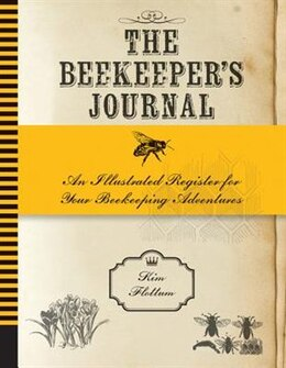 Book The Beekeeper's Journal: An Illustrated Register For Your Beekeeping Adventures by Kim Flottum