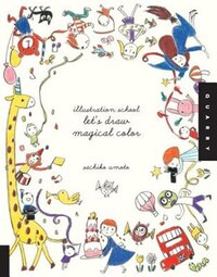 Illustration School: Let's Draw Magical Color: Let's Draw Magical Color