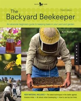 Book Backyard Beekeeper - Revised And Updated, 3rd Edition: An Absolute Beginner's Guide To Keeping Bees… by Kim Flottum