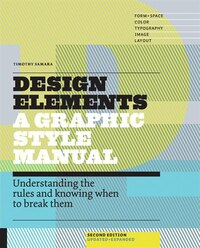 Design Elements, 2nd Edition: Understanding The Rules And Knowing When To Break Them - Updated And…