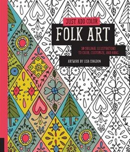 Book Just Add Color: Folk Art: 30 Original Illustrations To Color, Customize, And Hang by Lisa Congdon