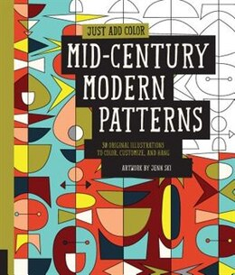 Book Just Add Color: Mid-century Modern Patterns: 30 Original Illustrations To Color, Customize, And Hang by Jenn Ski