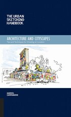 The Urban Sketching Handbook: Architecture And Cityscapes: Tips And Techniques For Drawing On…