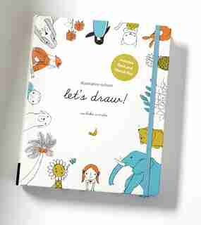 Illustration School: Let's Draw! (includes Book And Sketch Pad): A Kit With Guided Book And Sketch Pad For Drawing Happy People, Cute Animals, And Plants And Small by Sachiko Umoto