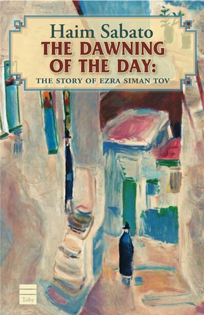 The Dawning of the Day: A Jerusalem Tale by Haim Sabato